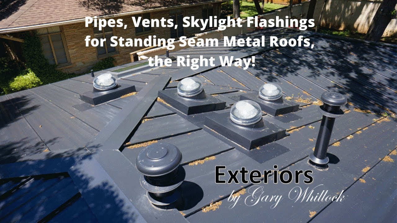 pipe vents skylight flashing for standing seam metal roofs split sheets the right way