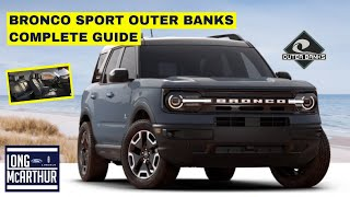 2021 FORD BRONCO SPORT OUTER BANKS COMPLETE GUIDE