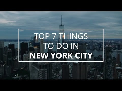 TOP 7 THINGS TO DO IN NYC | 2018 EDITION