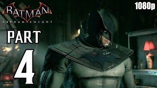 Batman: Arkham Knight - Walkthrough PART 4 (PS4) Gameplay No Commentary [1080p] TRUE-HD QUALITY