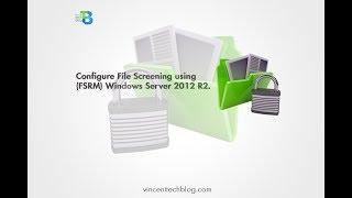 How to Configure File Screening in FSRM Windows Server 2012 R2