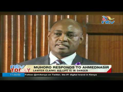 Muhoro responds to Ahmednasir: Lawyer claims his life is in danger