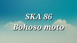 SKA 86 BOHOSO MOTO