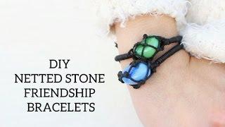 DIY Netted Stone Friendship Bracelets