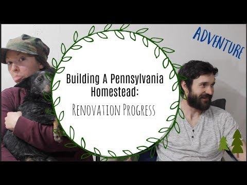 Building A Pennsylvania Homestead: Renovation Progress