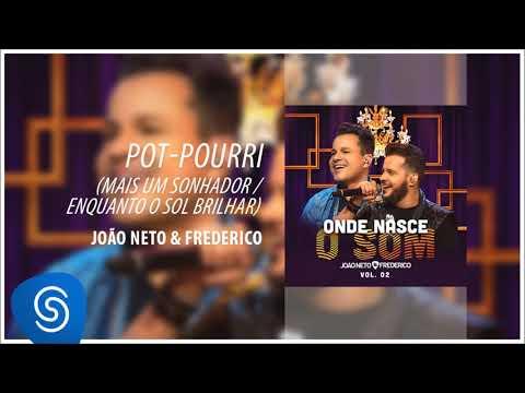 João Neto e Frederico - Mais um Sonhador / Enquanto o Sol Brilhar (Onde Nasce o Som, Vol. 2)