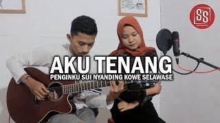Download Lagu AKU TENANG (Pengenku Siji Nyanding Kowe Selawase) - COVER BY AGNESA YOSITA mp3
