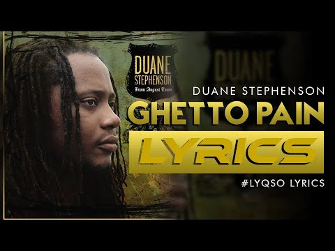 Duane Stephenson - GHETTO PAIN LYRICS [LYQSO LYRICS]
