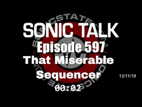 Sonic TALK 597 - Why Use That Miserable Sequencer?