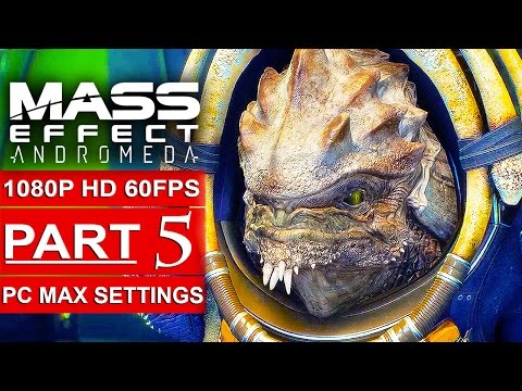 MASS EFFECT ANDROMEDA Gameplay Walkthrough Part 5 [1080p HD 60FPS PC MAX SETTINGS] - No Commentary