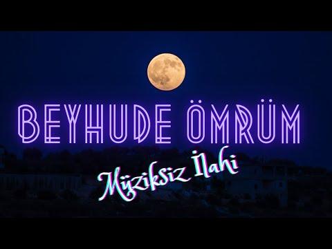 Beyhude Ömrüm - Müziksiz ilahi / Ömer Faruk Demirbaş