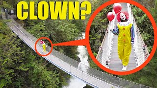 when you see this clown, do not try to cross the bridge! Run Away FAST!!