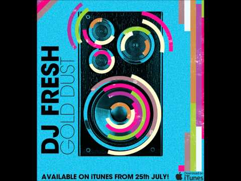 DJ fresh Gold Dust (Radio Edit) HD