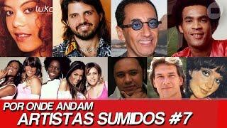 POR ONDE ANDAM ARTISTAS SUMIDOS? | POR ONDE ANDAM FAMOSOS SUMIDOS #7 | POR ONDE ANDA O GRUPO ROUGE?