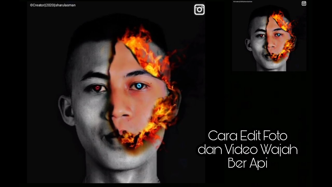 CARA EDIT FOTO DAN VIDEO WAJAH BER API (FACE FIRE) - YouTube