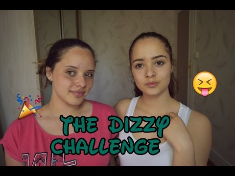The dizzy challenge