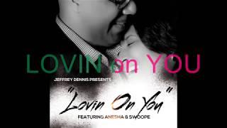 Jeffrey Dennis - Lovin On You (Lyric Video) mp3