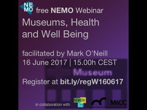 NEMO | Webinar | 16 June 2017 | Museums Health and Well Being