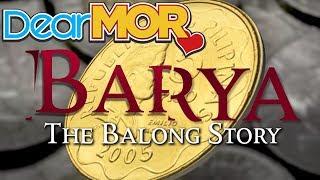 "Dear MOR: ""Barya"" The Balong Story 05-23-17"