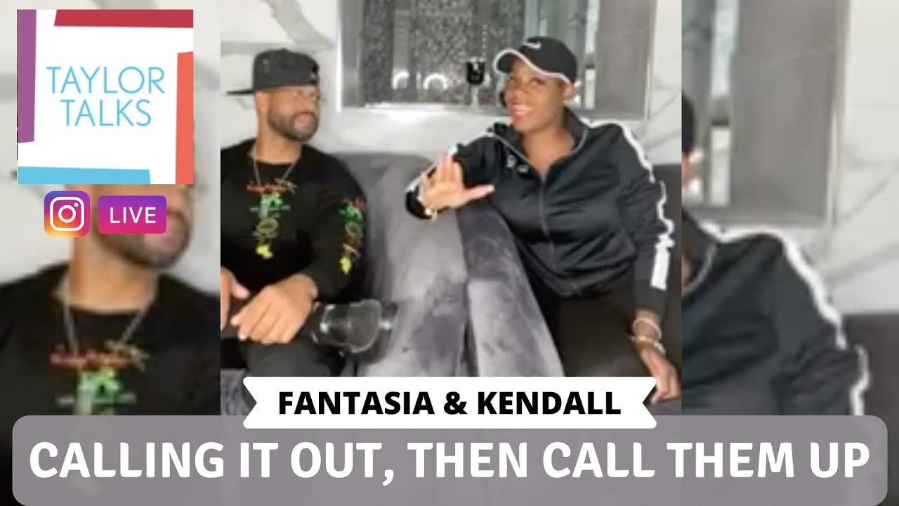 Taylor Talks Live with Fantasia and Kendall: Call It Out, Then Call Them Up!