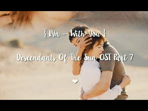 LYn - With You [han | Rom | Eng] (Descendants Of The Sun OST Part 7)
