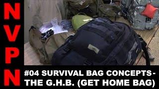#04 Survival Bag Concepts - The GHB Get Home Bag