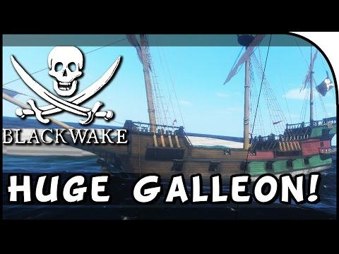 """BLACKWAKE RETURNS, GALLEON GAMEPLAY, THE BIGGEST SHIP!"" - Blackwake Gameplay (Pre-Alpha Part 1)"