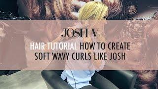 HAIR TUTORIAL   HOW TO CREATE SOFT WAVY CURLS LIKE JOSH