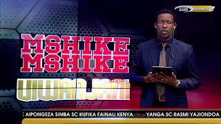 Mshikemshike Viwanjani - Azam TV 8/6/2018