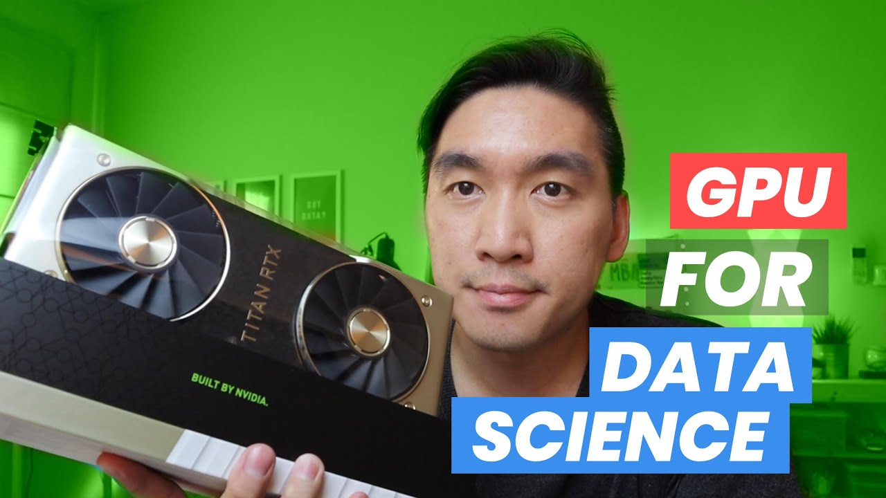 GPU Computing for Data Science (Unboxing NVIDIA TITAN RTX)