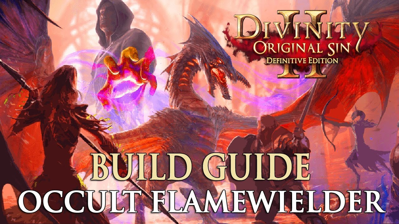 Divinity Original Sin 2 Builds: Occult Flamewielder (Mage