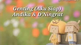 Genting (Aku Siap) - Andika & D'Ningrat