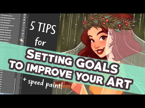 5 TIPS FOR SETTING GOALS TO IMPROVE YOUR ART! | Art Advice + Speed Paint