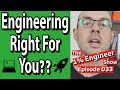 Is Engineering Right for Me? | Is Engineering Right For You | 10 Ways To Know