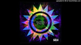 Download Maur feat. Faber - Set You Free (Original Mix)