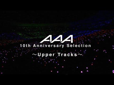 AAA / AAA 10th Anniversary Selection ~Upper Tracks~