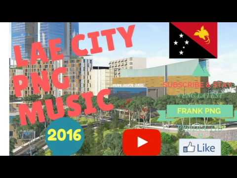 Lae city - PNG Latest Music 2016