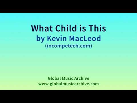 What Child is This by Kevin MacLeod 1 HOUR