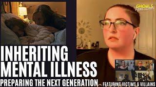 Inheriting Mental Illness: Preparing the Next Generation