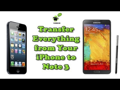 how to transfer notes from iphone to android how to transfer everything from an iphone to galaxy note 3 7288
