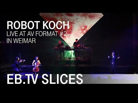 ROBOT KOCH LIVE AT AV FORMAT #2 in Weimar (Slices Live Special)