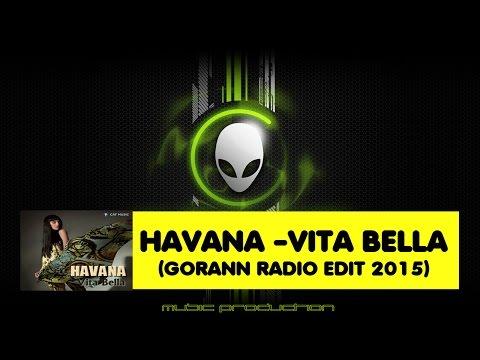 Havana - Vita Bella (Gorann Radio Edit 2015)