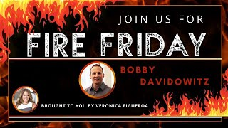 Fire Friday with Bobby Davidowitz