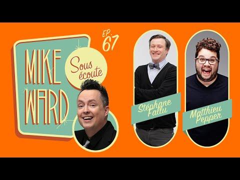 MIKE WARD SOUS ÉCOUTE #67 (Matthieu Pepper et Stéphane Fallu)