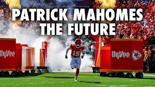 Patrick Mahomes: The Future Of The NFL