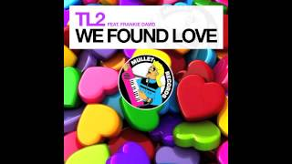 TL2 - We Found Love feat. Frankie David (Radio Edit) • (Preview)