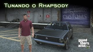 Tunando o Rhapsody - I