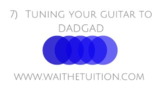 7) Tuning your guitar to DADGAD