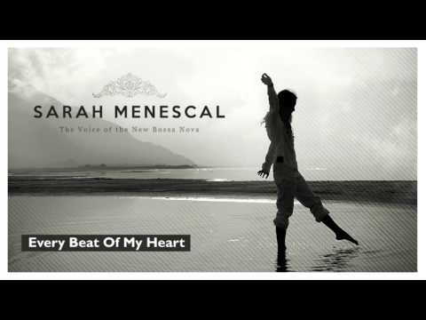 Every Beat Of My Heart - Sarah Menescal