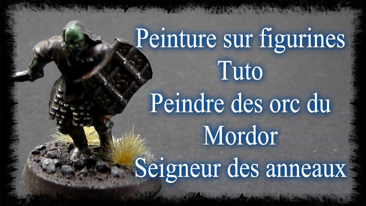 Tuto Seigneur Des Anneaux Peinture Sur Un Orc Du Mordor Youtube
